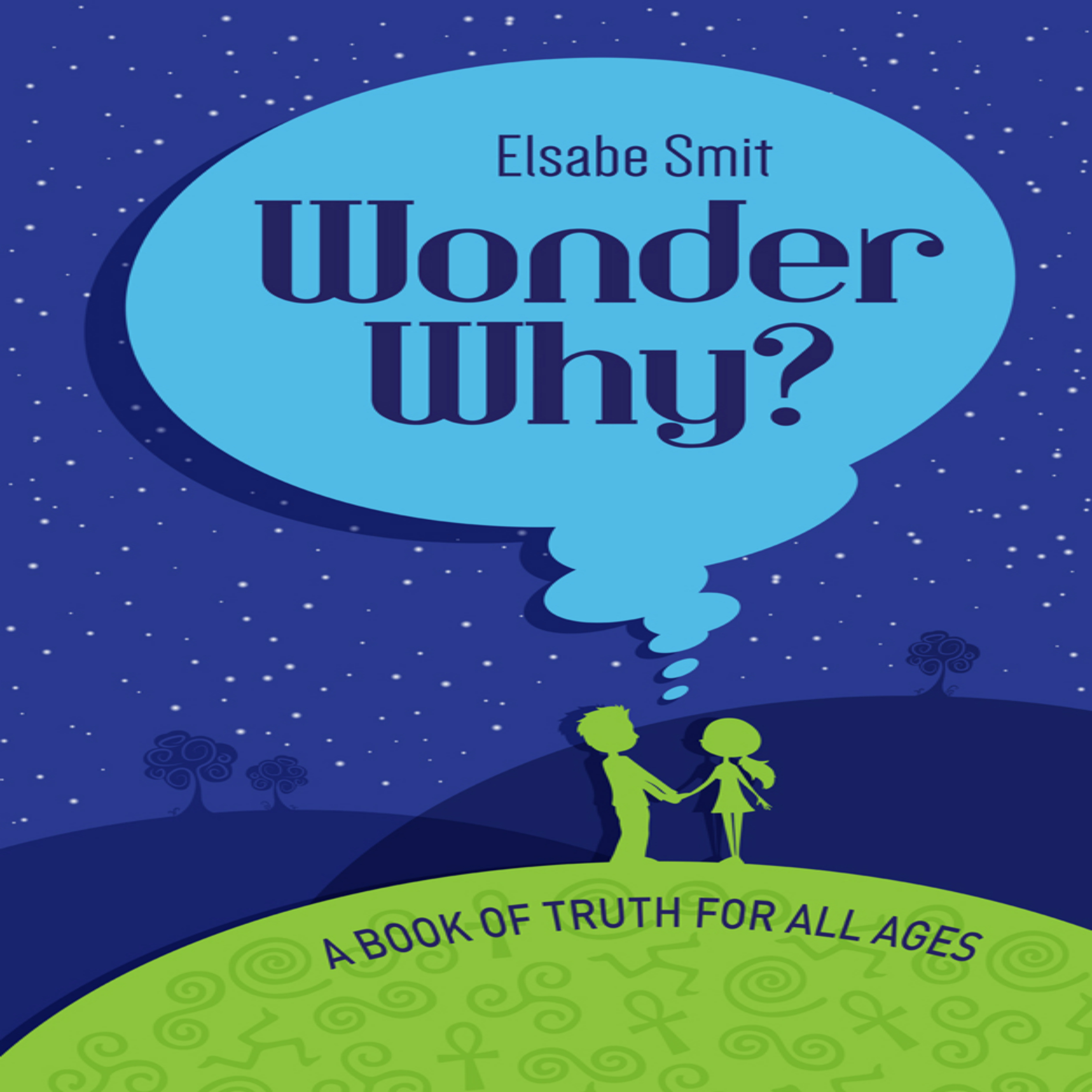 Printable Wonder Why?: A Book of Truth for All Ages Audiobook Cover Art