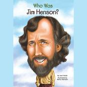 Who Was Jim Henson?, by Joan Holub