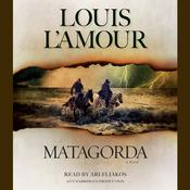 Matagorda: A Novel Audiobook, by Louis L'Amour, Louis L'Amour