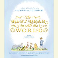 The Best Bear in All the World Audiobook, by Kate Saunders, Brian Sibley, Jeanne Willis, Paul Bright