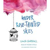 Under Rose-Tainted Skies, by Louise Gornall