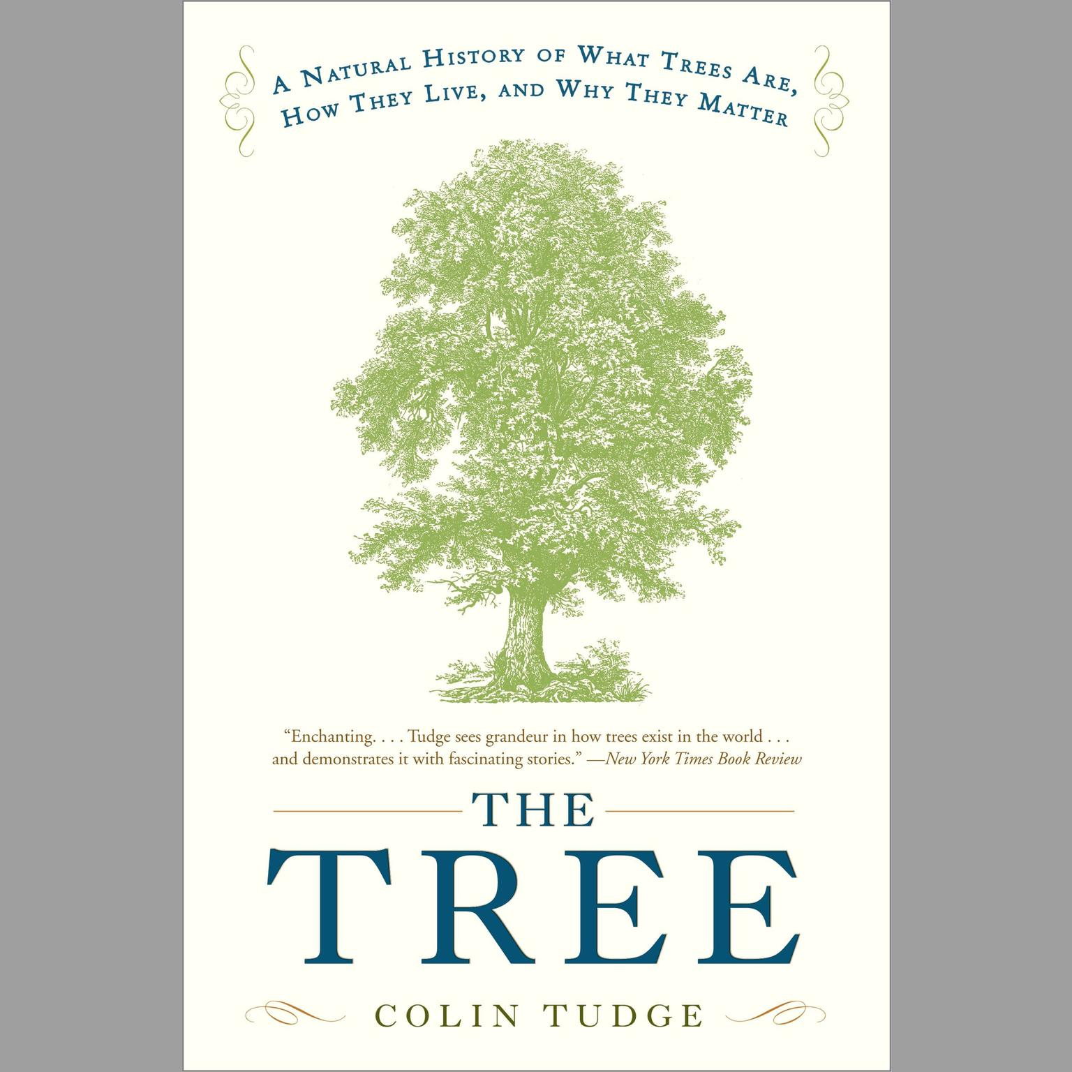 Printable The Tree: A Natural History of What Trees Are, How They Live, and Why They Matter Audiobook Cover Art