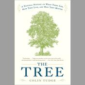 The Tree: A Natural History of What Trees Are, How They Live, and Why They Matter, by Colin Tudge