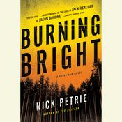 Burning Bright Audiobook, by Nicholas Petrie, Nick Petrie