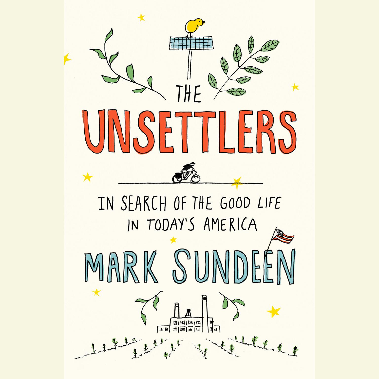 Printable The Unsettlers: In Search of the Good Life in Today's America Audiobook Cover Art