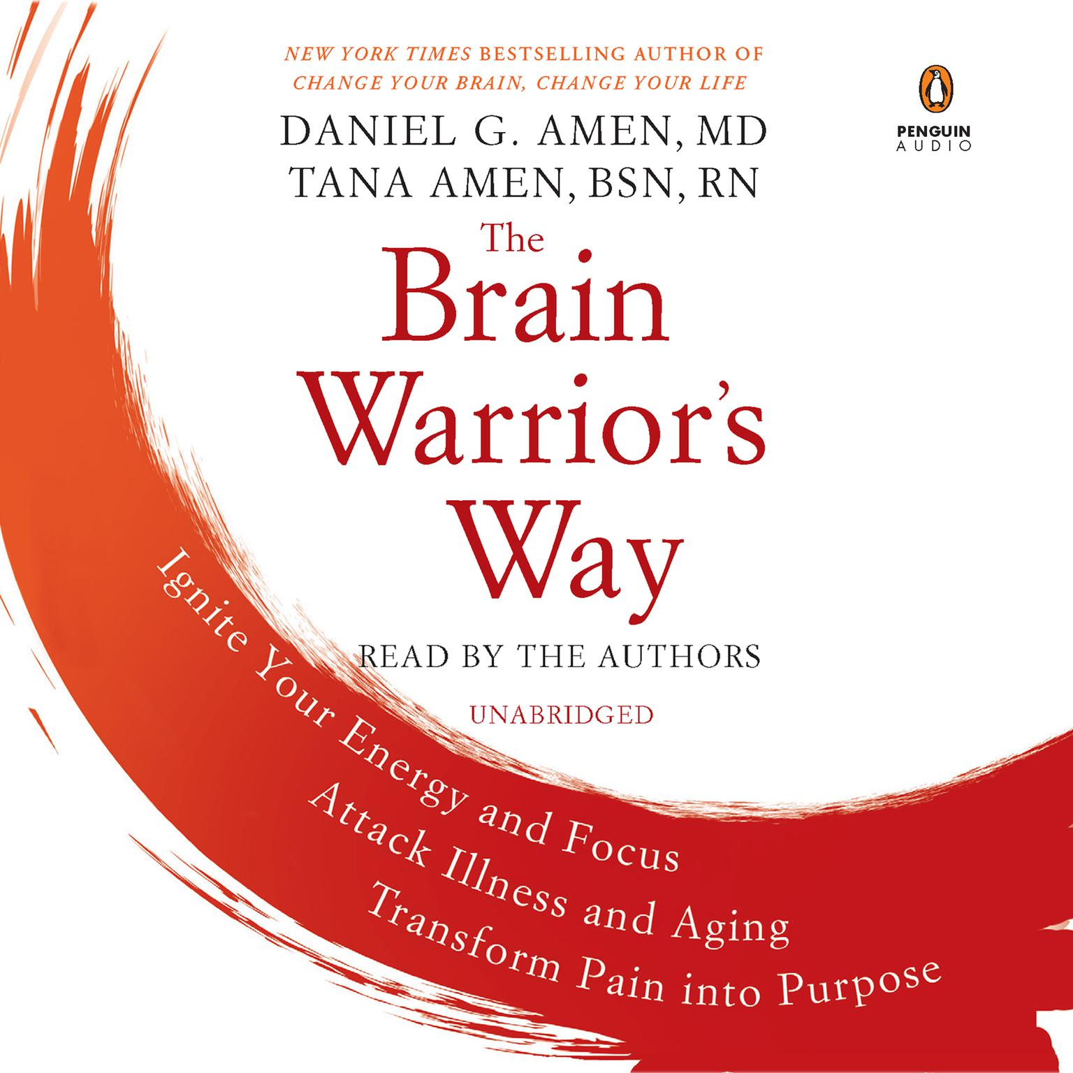Printable The Brain Warrior's Way: Ignite Your Energy and Focus, Attack Illness and Aging, Transform Pain into Purpose Audiobook Cover Art