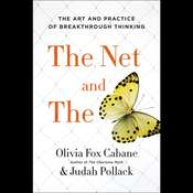 The Net and the Butterfly: The Art and Practice of Breakthrough Thinking Audiobook, by Olivia Fox Cabane, Judah Pollack
