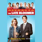 The Late Bloomer: A Memoir of My Body Audiobook, by Ken Baker