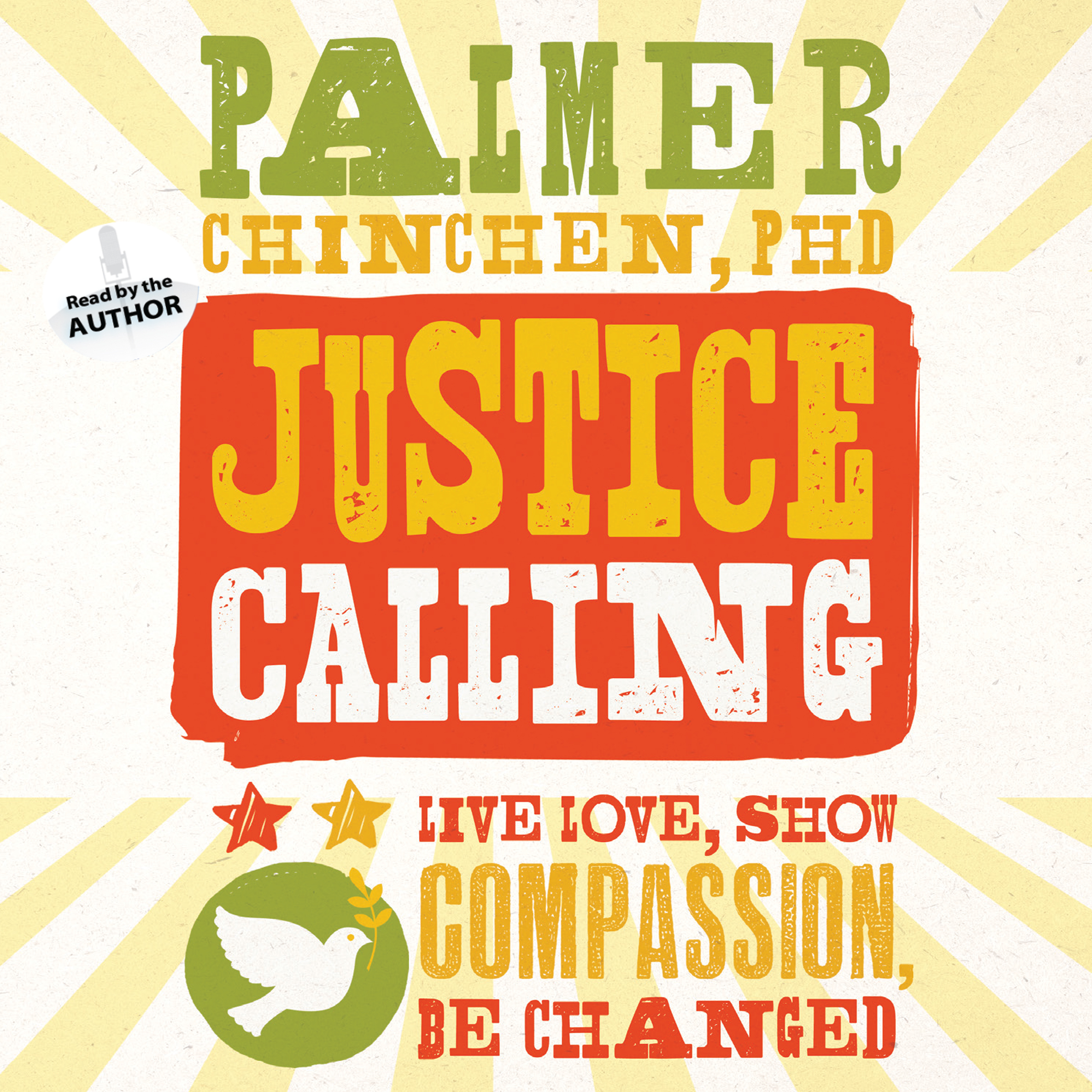 Printable Justice Calling: Live, Love, Show Compassion, Be Changed Audiobook Cover Art