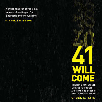 41 Will Come: Holding On When Life Gets Tough—and Standing Strong Until a New Day Dawns Audiobook, by Chuck E. Tate