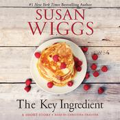 The Key Ingredient Audiobook, by Susan Wiggs