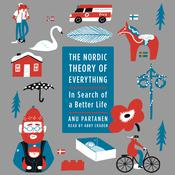 The Nordic Theory of Everything: In Search of a Better Life, by Anu Partanen