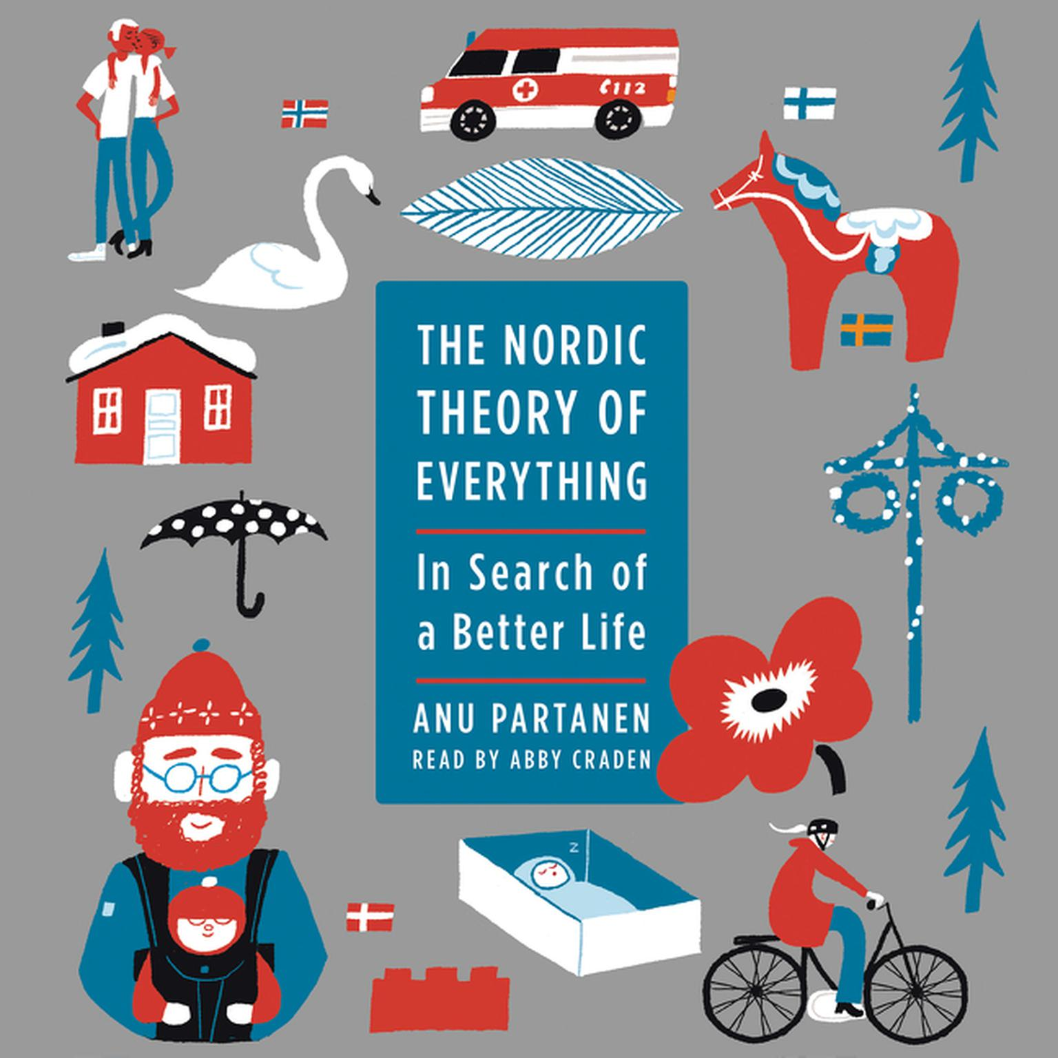 Printable The Nordic Theory of Everything: In Search of a Better Life Audiobook Cover Art