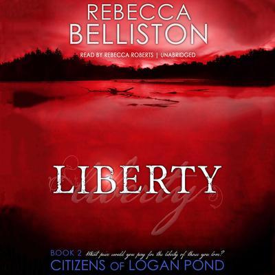 Liberty Audiobook, by Rebecca Belliston