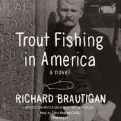 Trout Fishing in America: A Novel, by Richard  Brautigan
