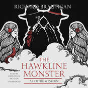 The Hawkline Monster: A Gothic Western Audiobook, by Richard  Brautigan
