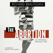 The Abortion: An Historical Romance 1966 Audiobook, by Richard  Brautigan
