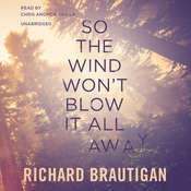 So the Wind Won't Blow It All Away Audiobook, by Richard  Brautigan