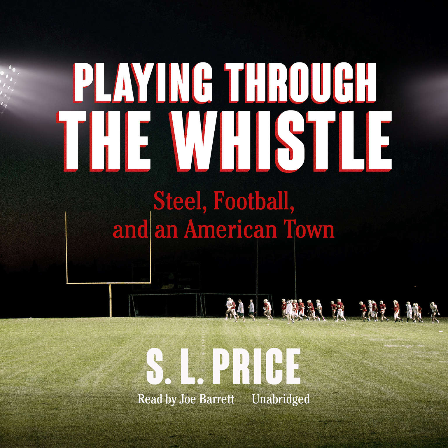 Printable Playing through the Whistle: Steel, Football, and an American Town Audiobook Cover Art