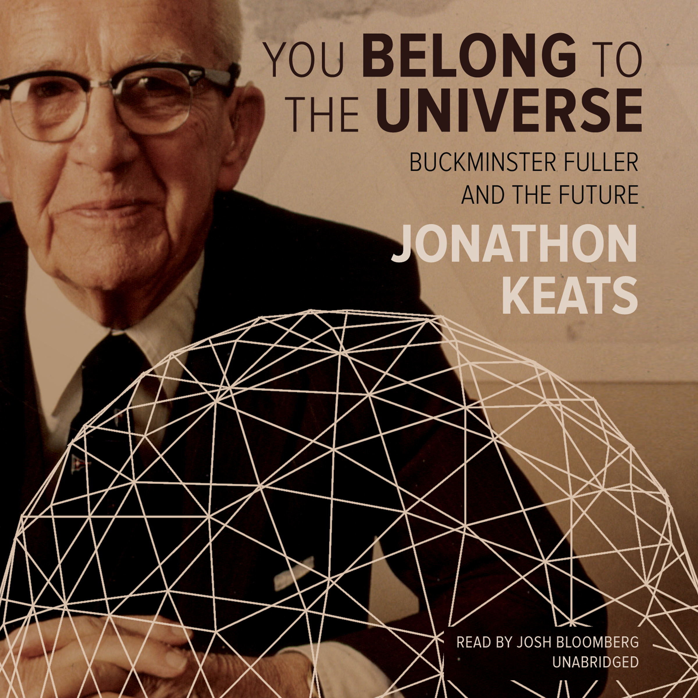 Printable You Belong to the Universe: Buckminster Fuller and the Future Audiobook Cover Art
