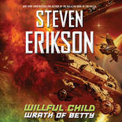 Willful Child: Wrath of Betty, by Steven Erikson