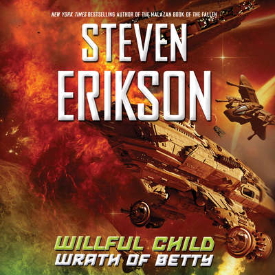 Willful Child: Wrath of Betty Audiobook, by Steven Erikson