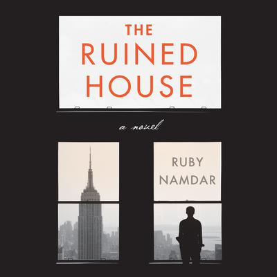 The Ruined House: A Novel Audiobook, by Ruby Namdar
