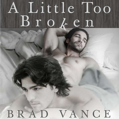 A Little Too Broken Audiobook, by Brad Vance