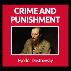 Crime and Punishment Audiobook, by Fyodor Dostoyevsky