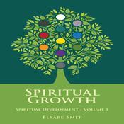 Spiritual Growth: Spiritual Development Vol 1 Audiobook, by Elsabe Smit