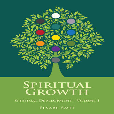 Spiritual Growth: Spiritual Development Vol 1 Audiobook, by Elsabe Smit