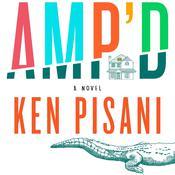 Ampd: A Novel, by Ken Pisani