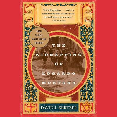 The Kidnapping of Edgardo Mortara Audiobook, by David I. Kertzer
