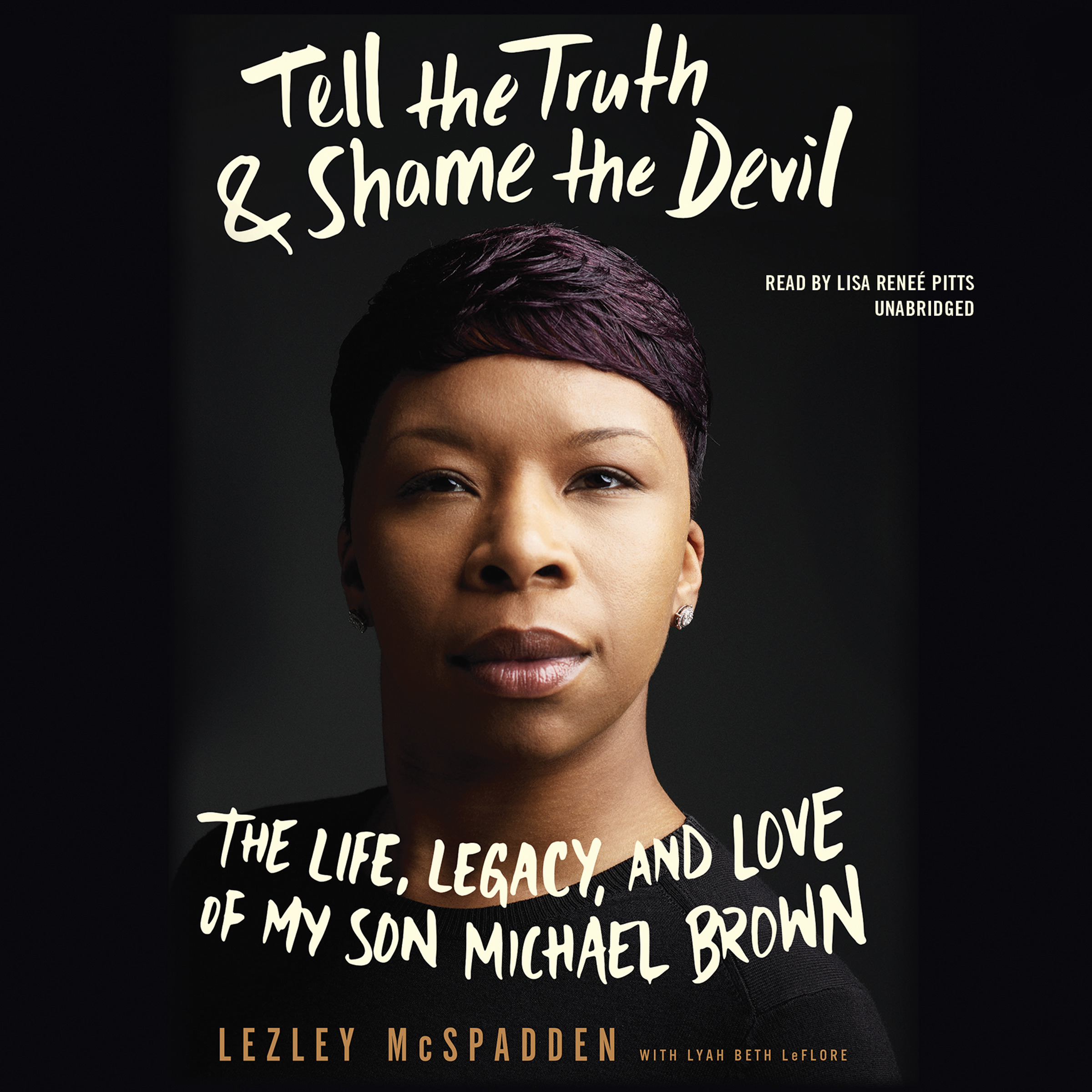 Printable Tell the Truth & Shame the Devil: The Life, Legacy, and Love of My Son Michael Brown Audiobook Cover Art