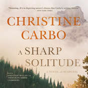 A Sharp Solitude: A Novel of Suspense Audiobook, by Christine Carbo