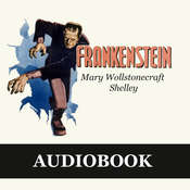 Frankenstein, or the Modern Prometheus  Audiobook, by Mary Wollstonecraft Shelley