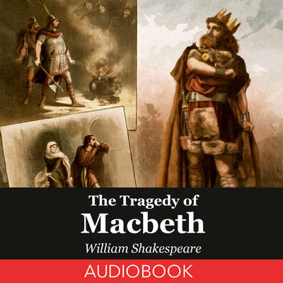 The Tragedy of Macbeth Audiobook, by William Shakespeare