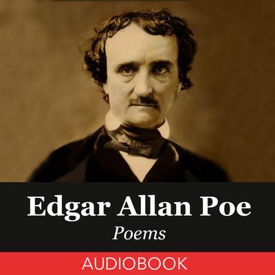 Edgar Allan Poe Poems Audiobook, by Edgar Allan Poe