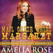 Mail Order Bride Margaret: Montana Destiny Brides, Book 1 Audiobook, by Amelia Rose