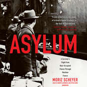 Asylum: A Survivor's Flight from Nazi-Occupied Vienna through Wartime France, by Moriz Scheyer, P. N. Singer