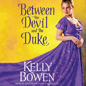 Between the Devil and the Duke Audiobook, by Kelly Bowen