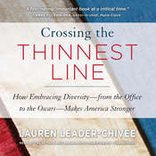 Crossing the Thinnest Line: How Embracing Diversity—from the Office to the Oscars—Makes America Stronger Audiobook, by Lauren Leader-Chivée