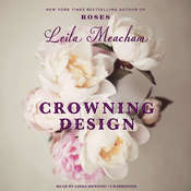 Crowning Design, by Leila Meacham