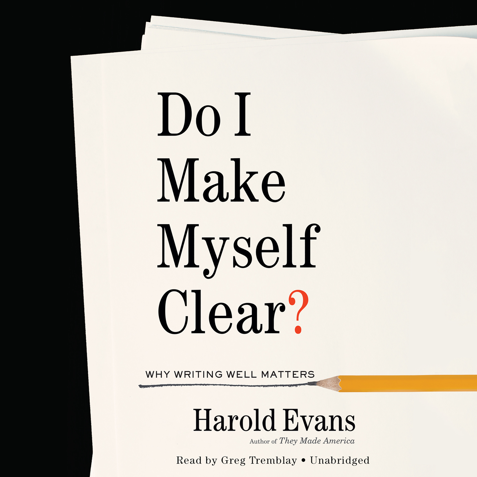 Printable Do I Make Myself Clear?: Why Writing Well Matters Audiobook Cover Art