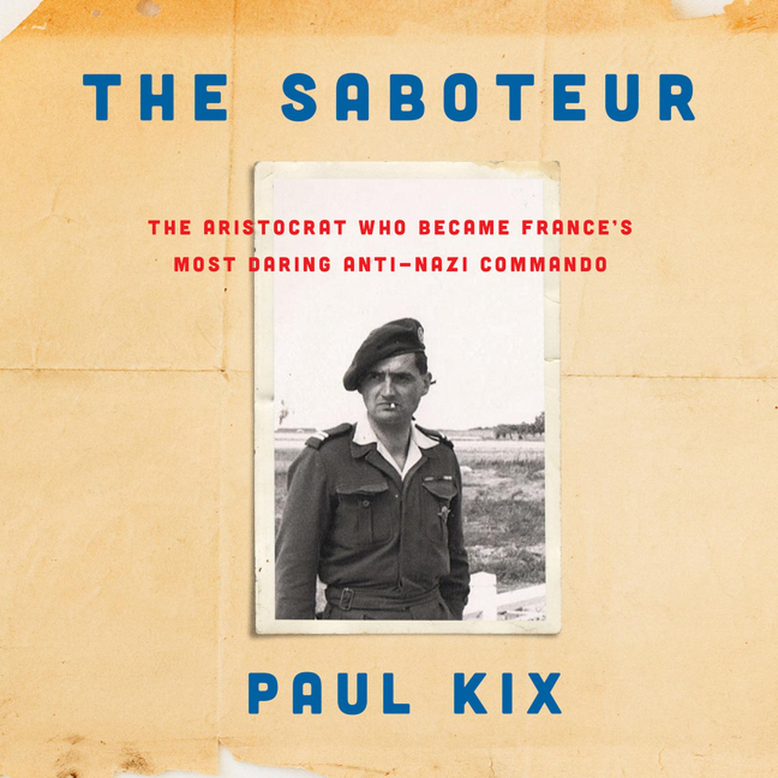 Printable The Saboteur: The Aristocrat Who Became France's Most Daring Anti-Nazi Commando Audiobook Cover Art