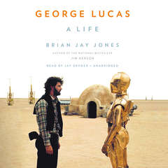 George Lucas: A Life Audiobook, by Brian Jay Jones
