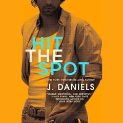 Hit the Spot Audiobook, by J. Daniels