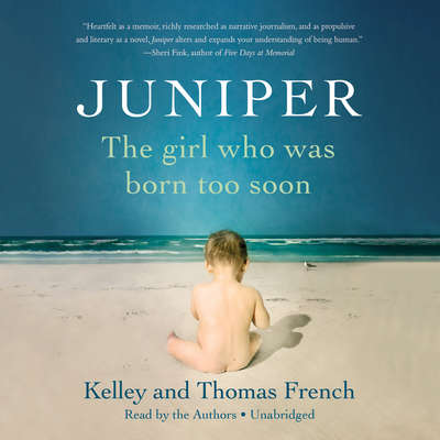 Juniper: The Girl Who Was Born Too Soon Audiobook, by Thomas French