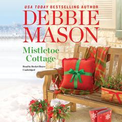 Mistletoe Cottage Audiobook, by Debbie Mason
