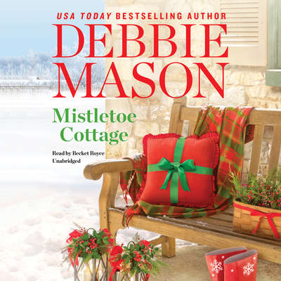 Mistletoe Cottage Audiobook, by Debbie Mason